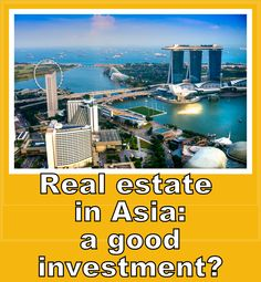 Real estate in Southeast Asia: a good investment? Which countries in Southeast Asia are the best for investment?