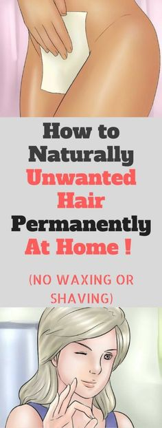 How to Naturally Unwanted Hair Permanently At Home ! (NO WAXING OR SHAVING)