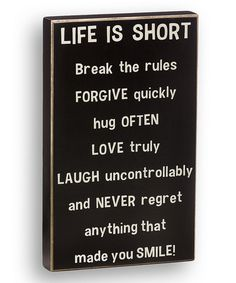 Take a look at this 'Life is Short' Box Sign by Collins on #zulily today!