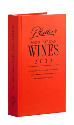 Platter's - South African Wines 2013  IMHO - Still the best wines in the world