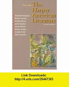Harper American Literature, Volume II (2nd Edition) (9780065009651) Donald McQuade, Robert Atwan, Martha Banta, Justin Kaplan, David Minter, Robert Steptoe, Cecelia Tichi, Helen Vendler , ISBN-10: 0065009657  , ISBN-13: 978-0065009651 ,  , tutorials , pdf , ebook , torrent , downloads , rapidshare , filesonic , hotfile , megaupload , fileserve