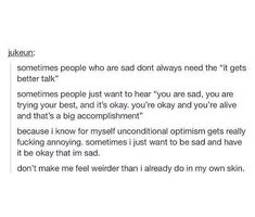 Please everyone read this god damn thing!!!!!!! This is so true, especially if your friend has depression like me!
