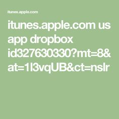 itunes.apple.com us app dropbox id327630330?mt=8&at=1l3vqUB&ct=nslr