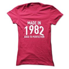 Made in 1982 Aged to Perfection - #summer shirt #sweatshirt man. LIMITED TIME PRICE => https://www.sunfrog.com/Birth-Years/Made-in-1982-Aged-to-Perfection-umbwz-HotPink-Ladies.html?68278