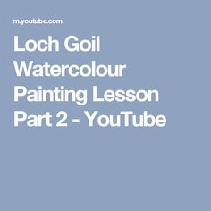 Loch Goil Watercolour Painting Lesson Part 2 - YouTube