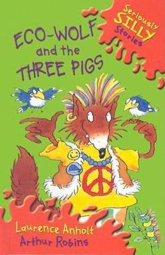 "Eco-Wolf and the Three Pigs  (Book) : Anholt, Laurence : In this modern twist on the classic story of ""The Three Little Pigs,"" Eco-Wolf and his woodland warriors save the forest and valley from three polluting pigs."