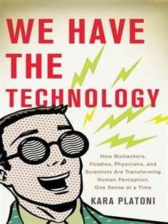 89 best science books and audiobooks images on pinterest digital we have the technology how biohackers foodies physicians and scientists are transforming human perception one sense at a time by kara platoni fandeluxe Gallery