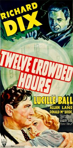 Twelve Crowded Hours (1939) - Richard Dix, Lucille Ball, Allan Lane #MovieTwelveCrowdedHours1939