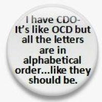 I have CDO - it's like OCD. Metal Pinback Button