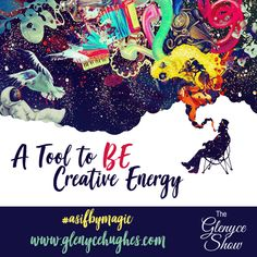 A Tool to BE Creative Energy - Glenyce Hughes It Gets Better, Better Life, Access Consciousness, Life Is Like, Creativity, Relationship, Tools, Action, Create