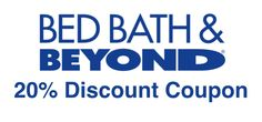 Bed Bath and Beyond Coupon, Printable Coupon, Coupon Code, Online Coupon 2015. Purchase cheaply by using it.