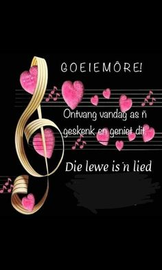Afrikaanse Quotes, Goeie More, Special Quotes, Morning Greeting, Qoutes, Words, Emoticon, Flowers, Quotations