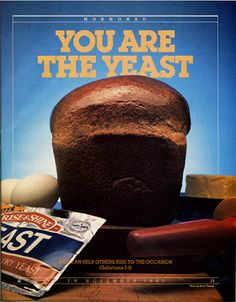 You are the yeast! Stay positive and help others rise to the occasion.