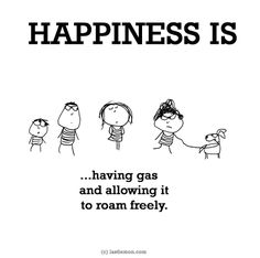 http://lastlemon.com/happiness/ha0091/  IS...having gas and allowing it to roam freely.