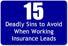 15 Deadly Sins to Avoid When Working Insurance Leads