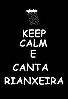 Keep calm e canta rianxeira