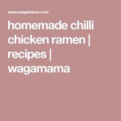 at wagamama we believe in the philosophy of kaizen. Ramen Recipes, My Recipes, Chicken Ramen Recipe, Wagamama, Homemade, Food, Crafty, Home Made, Essen