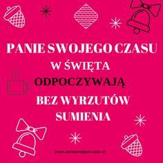 Pamiętajcie o tym że święta służą do odpoczywania  anie do pracy www.paniswojegoczasu.pl