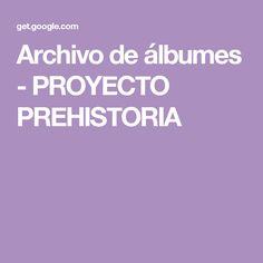 Archivo de álbumes - PROYECTO PREHISTORIA