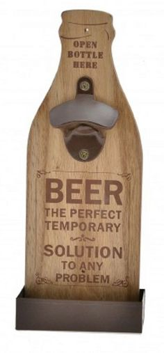 Wall mounted wooden bottle opener with a sturdy brown metal bottle opener and cap collecting tray with the words BEER THE PERFECT TEMPORARY SOLUTION