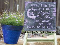 Always Find Time for Magic Home Décor Sign