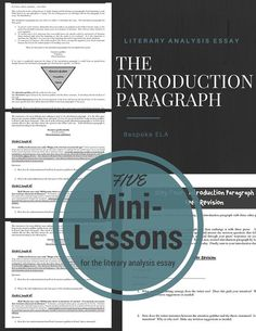 This series of mini-lessons can also be found in our Mega Literary Analysis Essay Bundle, sold separately. The introduction paragraph is arguably one of the most important paragraphs in any essay. It makes the first impression. These mini-lessons are par