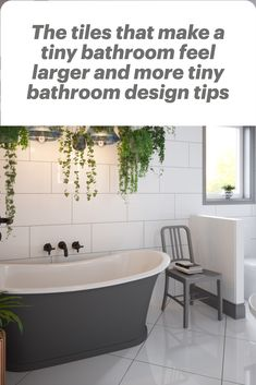 How to choose tiles for a tiny bathroom to make it feel larger Tiny Bathrooms, Small Bathroom, Maximize Space, Classic Interior, Timeless Classic, Clawfoot Bathtub, Larger, Tiles, Design Ideas