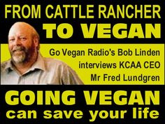 Going vegan can save your life. Listen to Go Vegan Radio's interview with Fred Lundgren