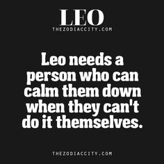 Zodiac Leo Facts | Unfortunately true. Or call them out when it's blown up past its point of importance