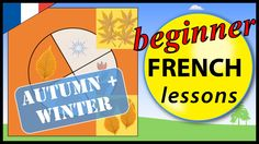 Autumn and Winter in French | Beginner French Lessons for Children | the...