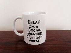 Hey, I found this really awesome Etsy listing at https://www.etsy.com/listing/232154345/relax-im-a-social-worker-ive-seen-worse