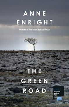 Baileys Women's Prize for Fiction Shortlist 2016 - The Green Road by Anne Enright