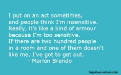 A Quote by Marlon Brando… Marlon Brando, Marlon James, James Dean, Fine Quotes, Best Quotes, Awesome Quotes, Artist Quotes, Don't Like Me, Reading Quotes