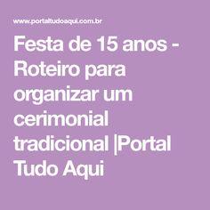 Festa de 15 anos - Roteiro para organizar um cerimonial tradicional  Portal Tudo Aqui