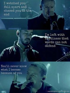 You'll never know what I became because of you. -Linkin Park