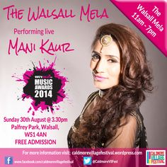 Poster created for The Walsall Mela  https://caldmorevillagefestival.wordpress.com/2015/08/28/mani-kaur-at-the-mela/