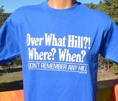 vintage 80s t-shirt OVER the HILL where don't remember