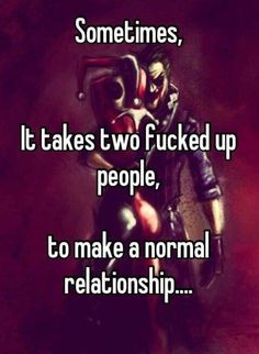 It takes two fucked up people, to make an insane King and Queen. I am his Harley Quinn and he is my Joker FOREVER AND ALWAYS! I love you Joker! Joker Love Quotes, Badass Quotes, Me Quotes, Qoutes, Harley Quin Quotes, Happy Alone Quotes, Gangster Quotes, Lesbian Quotes, Phone Quotes