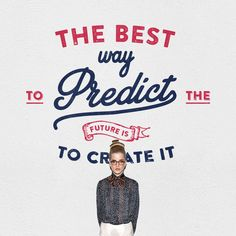visualgraphc:  The Best Way to Predict the Future is Create It