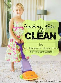 Teaching Kids to Clean: Tips, Age Appropriate Cleaning Lists, & Free Chore Charts -- check out later