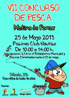 25/05 VII Concurso de Pesca. Medina de Pomar 10:00h  Piscinas Club Nautico. Menores de 16 años Inscripciones hasta el 23/05  2.5€