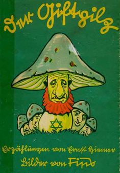 The Poisonous Mushroom - Die Giftpilz - a children's book that compares Jews to poisonous mushroom which must be avoided at all costs.