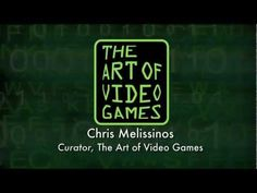 Chris Melissinos is the curator of The Art of Video Games exhibition at the Smithsonian American Art Museum. For more information, visit http://www.americanart.si.edu/taovg