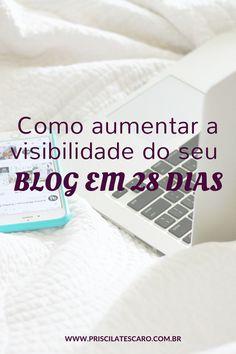 Como aumentar a visibilidade do seu blog em 28 dias #Blog #Entrepreneur #empreendedorismo
