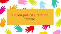 Le jeu des petits papiers : un jeu positif à faire en famille