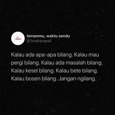 Quotes Rindu, Text Quotes, Some Quotes, Words Quotes, Qoutes, Quotes Galau, Self Reminder, Quotes Indonesia, Twitter Quotes