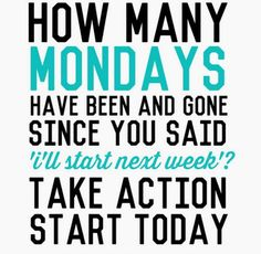 Every Monday is a new start.