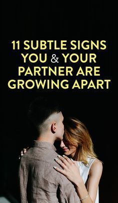 11 Subtle Signs You & Your Partner Are Growing Apart