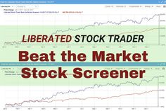 """The Liberated Stock Trader """"Beat the Market"""" Screener Outperformed the S&P500 by 102% over the last 8 Years to 2020 Learn Stock Market, Stock Market Investing, Debt To Equity Ratio, Stock Screener, Stock Trader, Stock Analysis, Value Investing, Greater Than, Previous Year"""