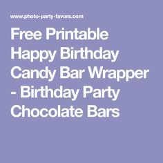 Free Printable Happy Birthday Candy Bar Wrapper - Birthday Party Chocolate Bars